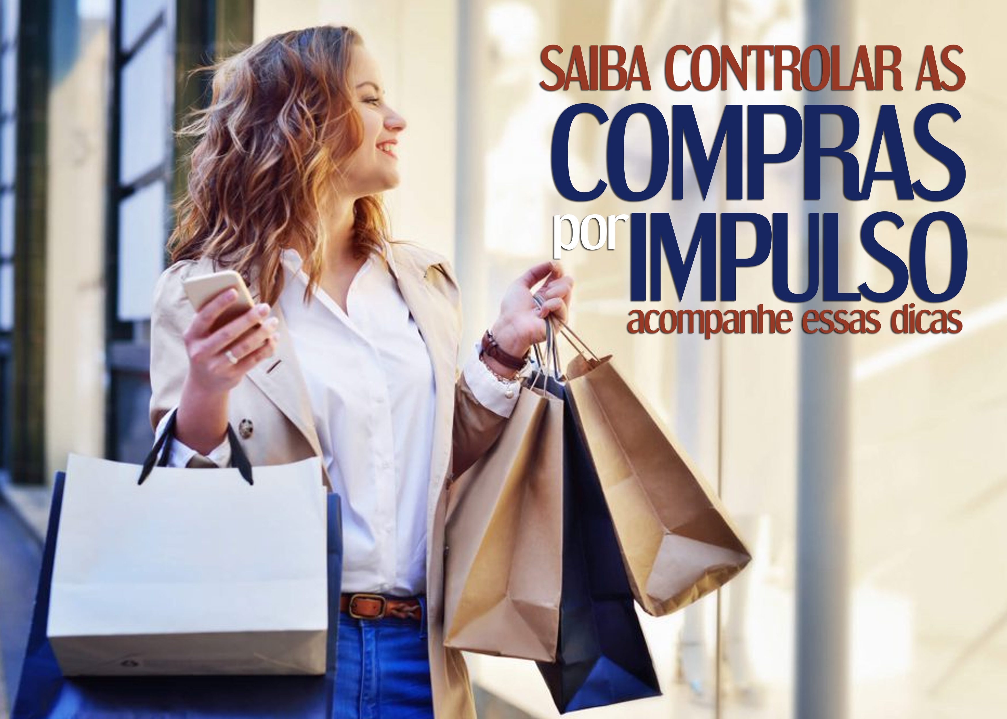 Entenda neste artigo algumas dicas importantes para te auxiliarem no hábito de efetuar compras por impulso.