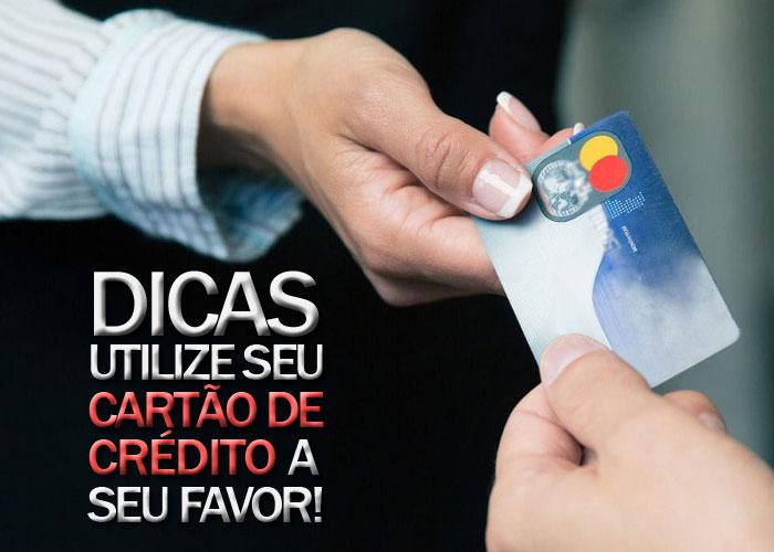 Vamos falar de coisa boa! Veja algumas dicas sobre como utilizar o cartão de crédito a seu favor.