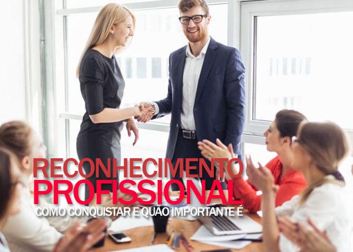 Conheça neste artigo algumas dicas de como conseguir um reconhecimento profissional e qual a importância do mesmo