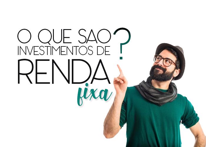 Conheça neste artigo investimentos de renda fixa, quais são os investimentos mais seguros? Conheça para investir no futuro!